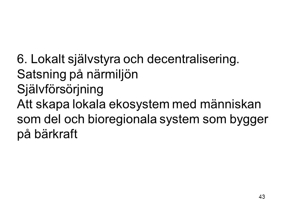 6. Lokalt självstyra och decentralisering.