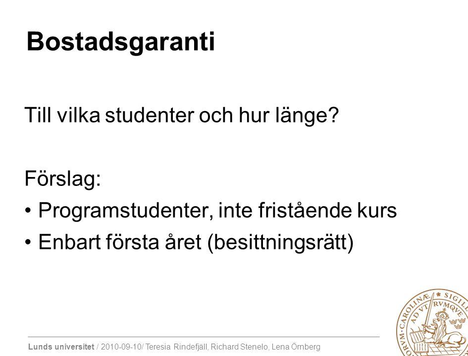 Bostadsgaranti Till vilka studenter och hur länge Förslag: