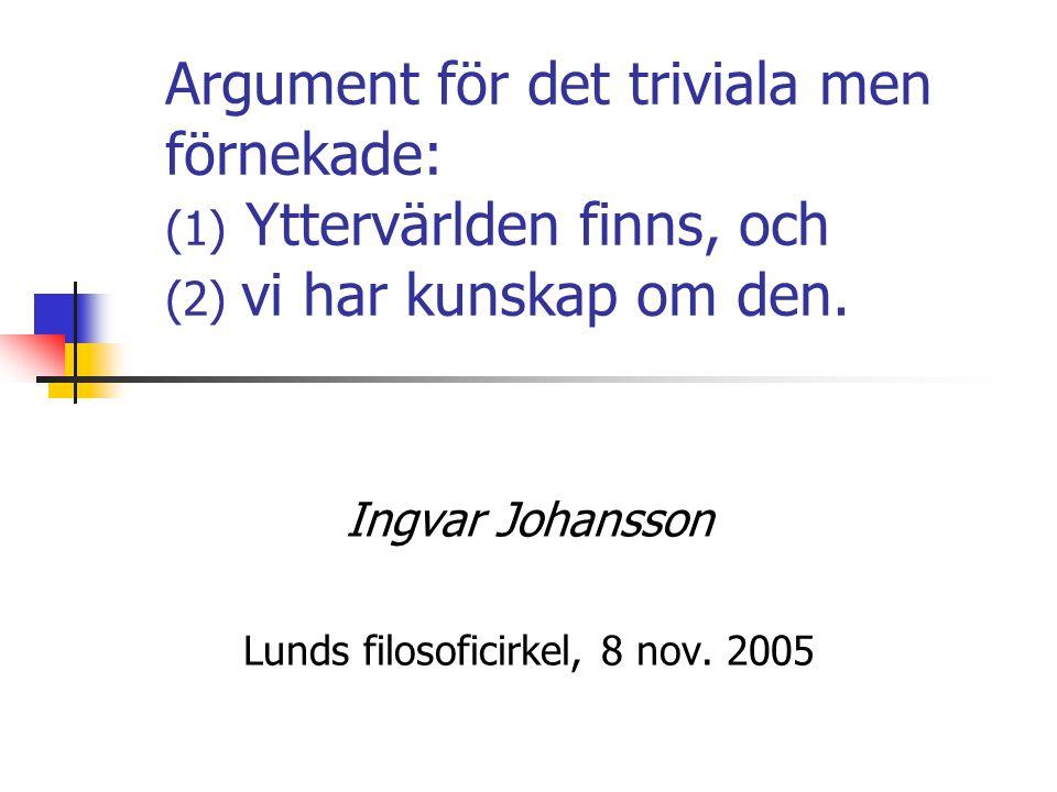 Ingvar Johansson Lunds filosoficirkel, 8 nov. 2005