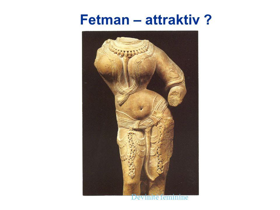 Fetman – attraktiv Devinité feminine