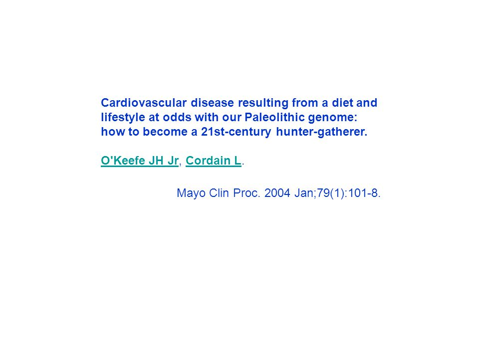 Cardiovascular disease resulting from a diet and lifestyle at odds with our Paleolithic genome: