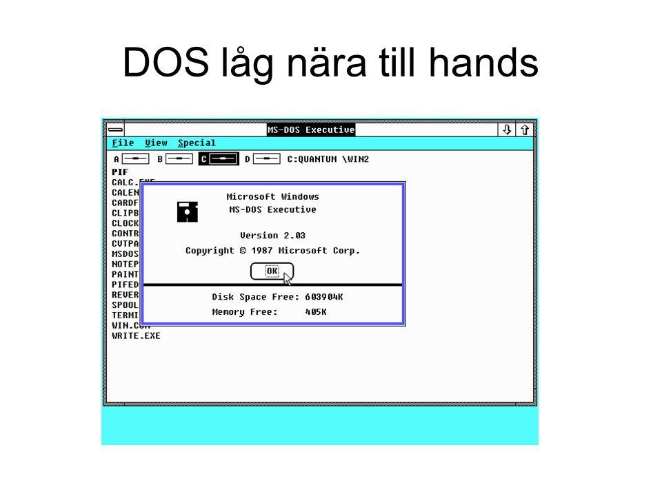 DOS låg nära till hands