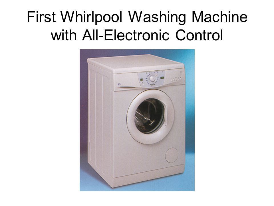 First Whirlpool Washing Machine with All-Electronic Control