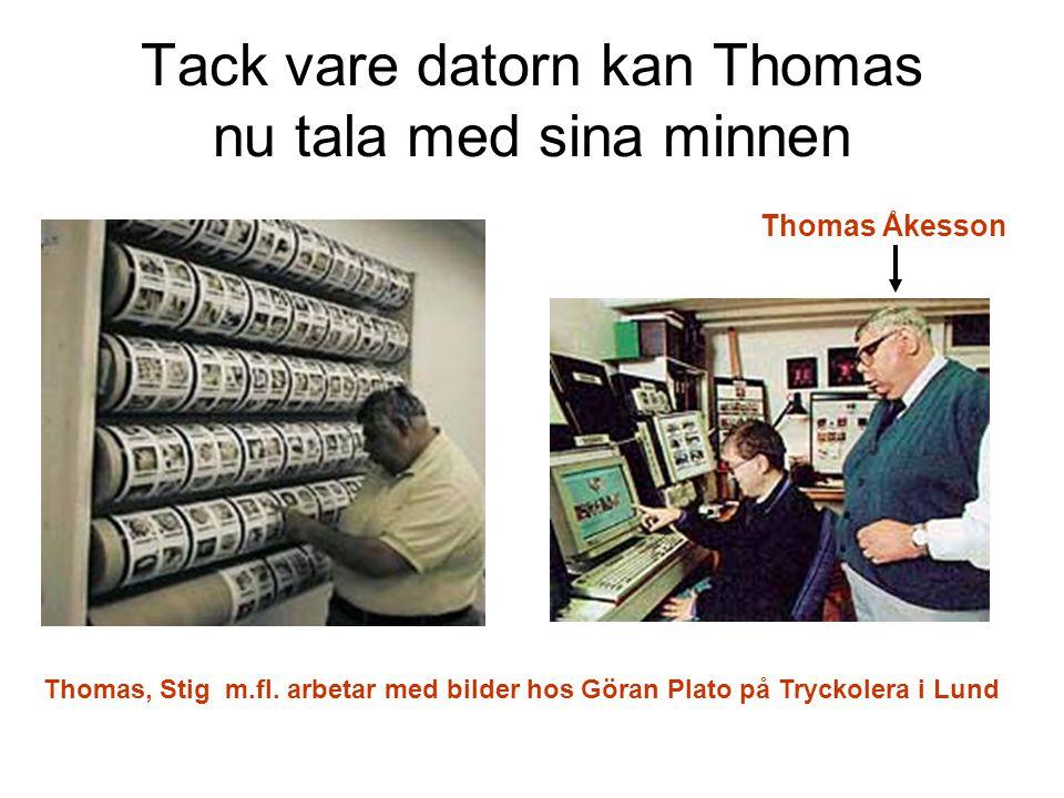 Tack vare datorn kan Thomas nu tala med sina minnen
