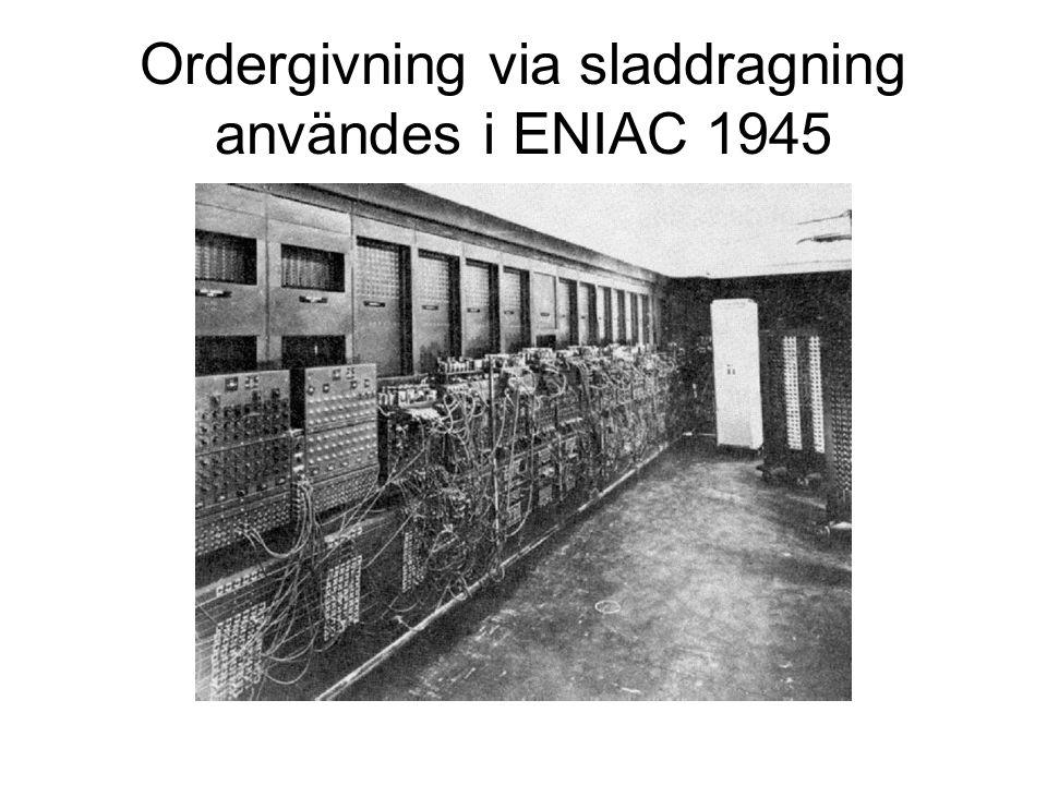 Ordergivning via sladdragning användes i ENIAC 1945