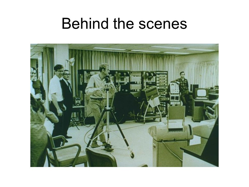 Behind the scenes