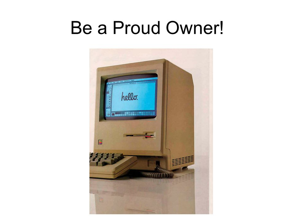 Be a Proud Owner!