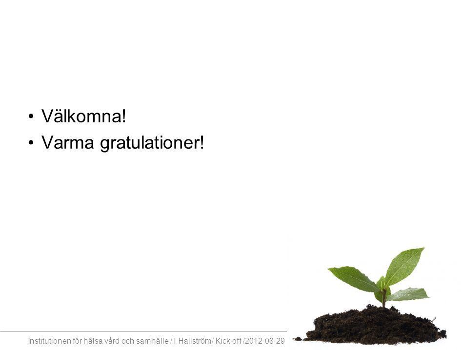 Välkomna! Varma gratulationer!