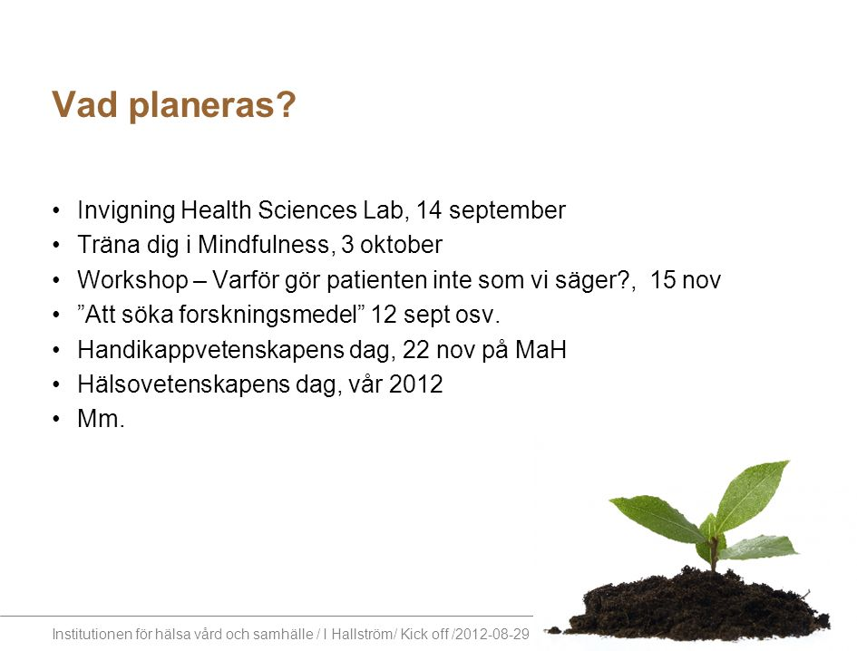 Vad planeras Invigning Health Sciences Lab, 14 september