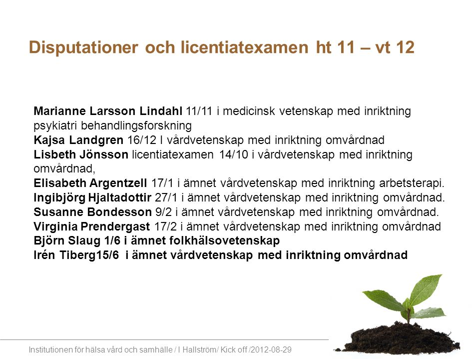 Disputationer och licentiatexamen ht 11 – vt 12