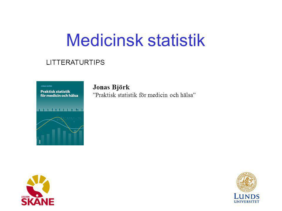 Medicinsk statistik LITTERATURTIPS Jonas Björk