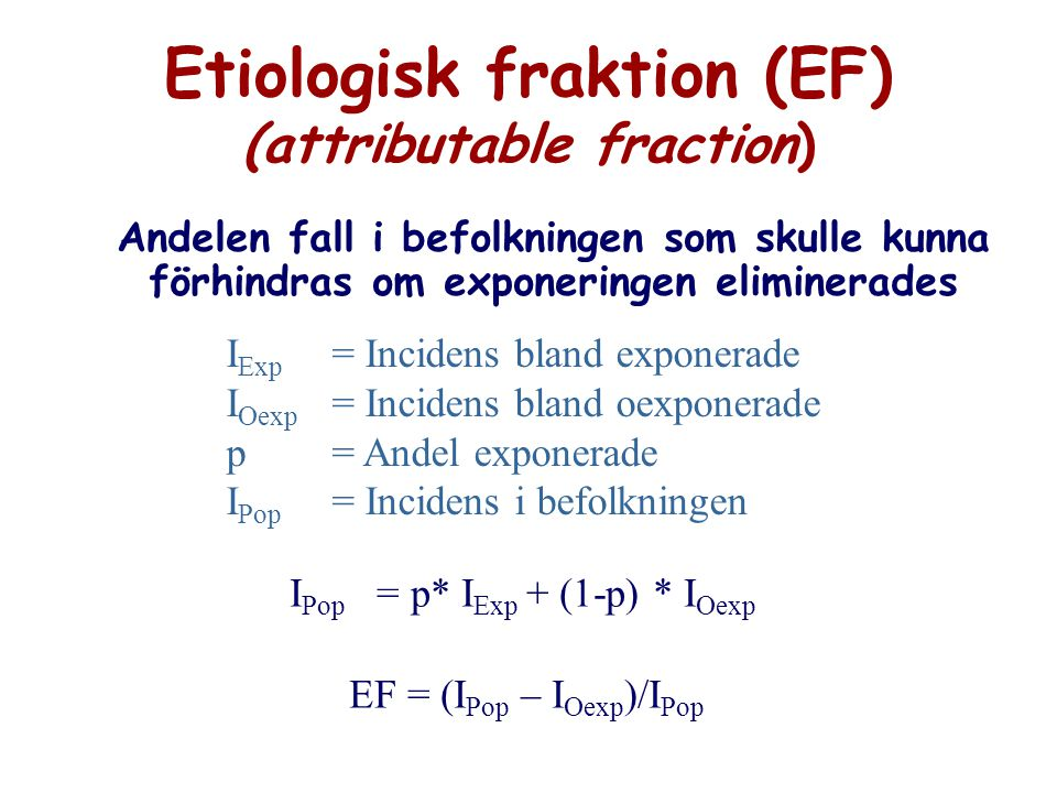 Etiologisk fraktion (EF) (attributable fraction)