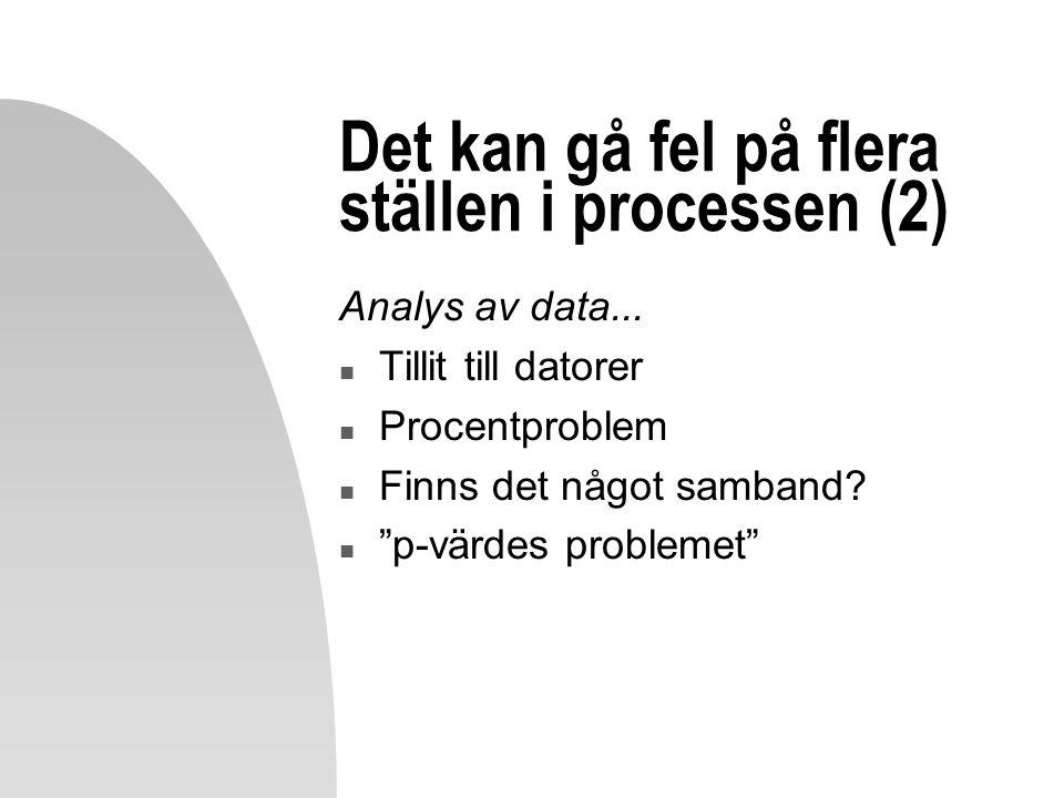 Det kan gå fel på flera ställen i processen (2)