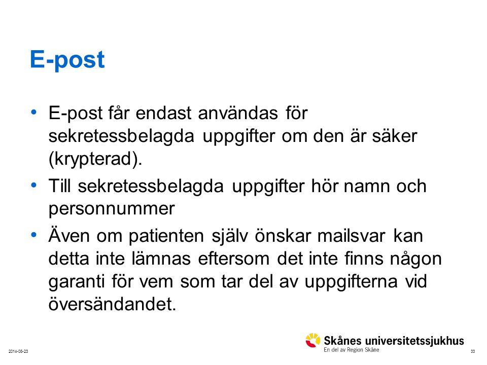E-post E-post får endast användas för sekretessbelagda uppgifter om den är säker (krypterad).