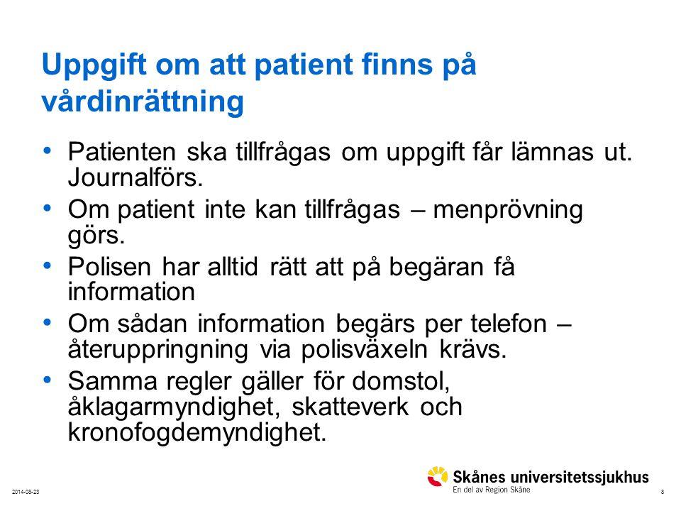 Uppgift om att patient finns på vårdinrättning