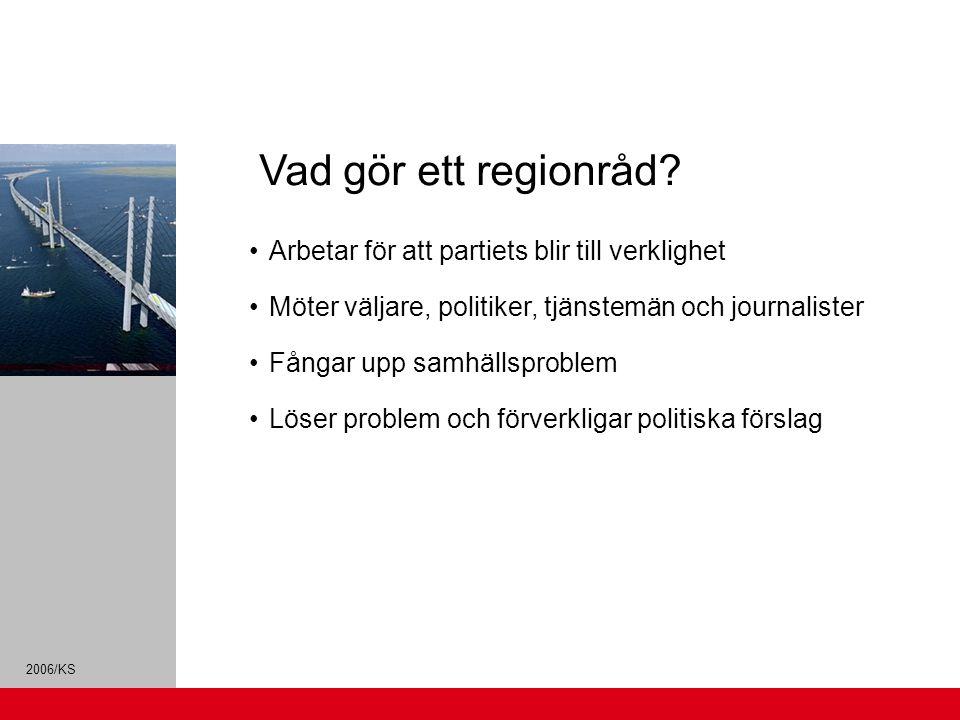 Vad gör ett regionråd • Arbetar för att partiets blir till verklighet