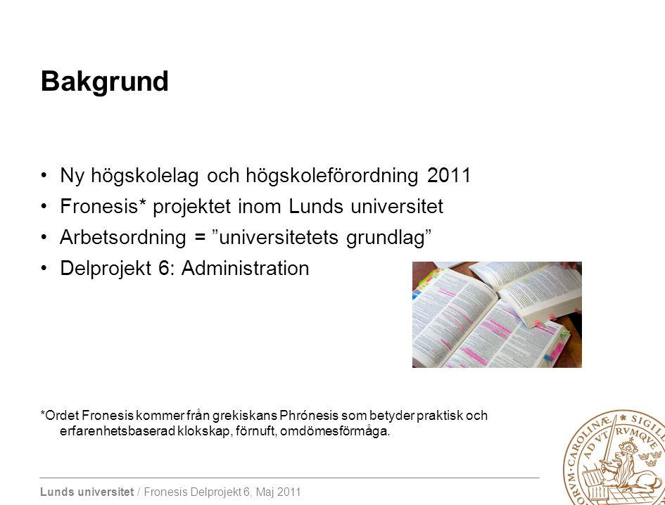 Bakgrund Ny högskolelag och högskoleförordning 2011