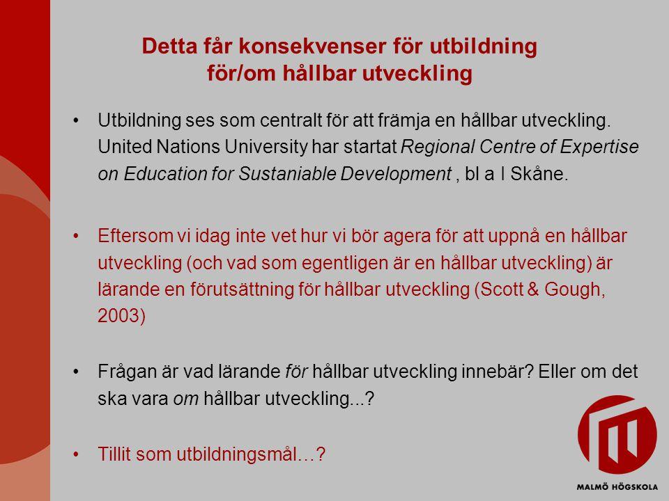 Detta får konsekvenser för utbildning för/om hållbar utveckling