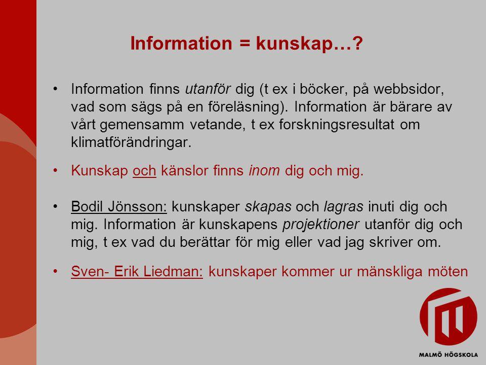 Information = kunskap…