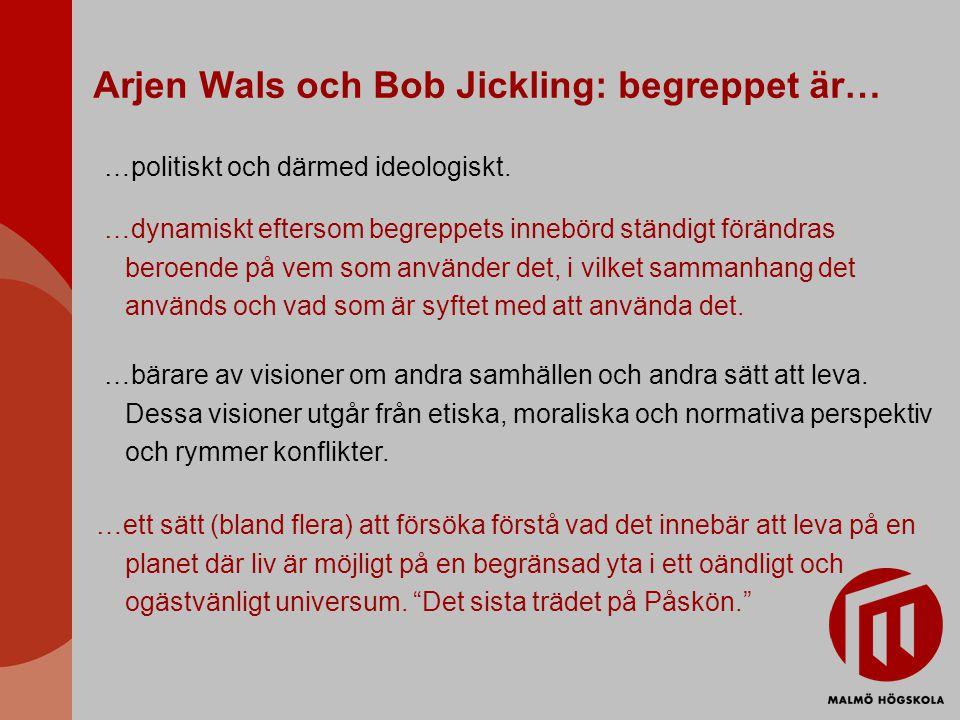 Arjen Wals och Bob Jickling: begreppet är…
