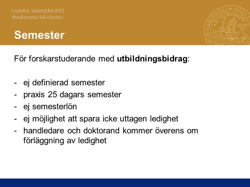 Semester För forskarstuderande med utbildningsbidrag: