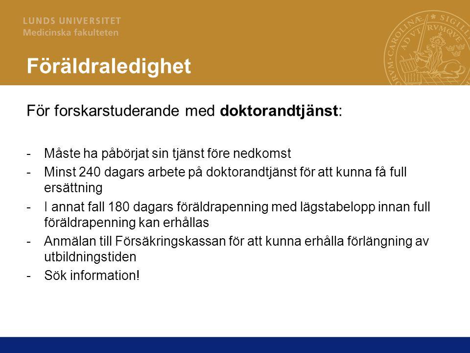 Föräldraledighet För forskarstuderande med doktorandtjänst: