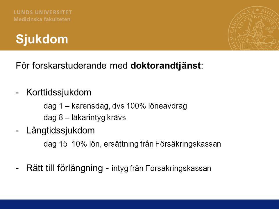 Sjukdom För forskarstuderande med doktorandtjänst: Korttidssjukdom