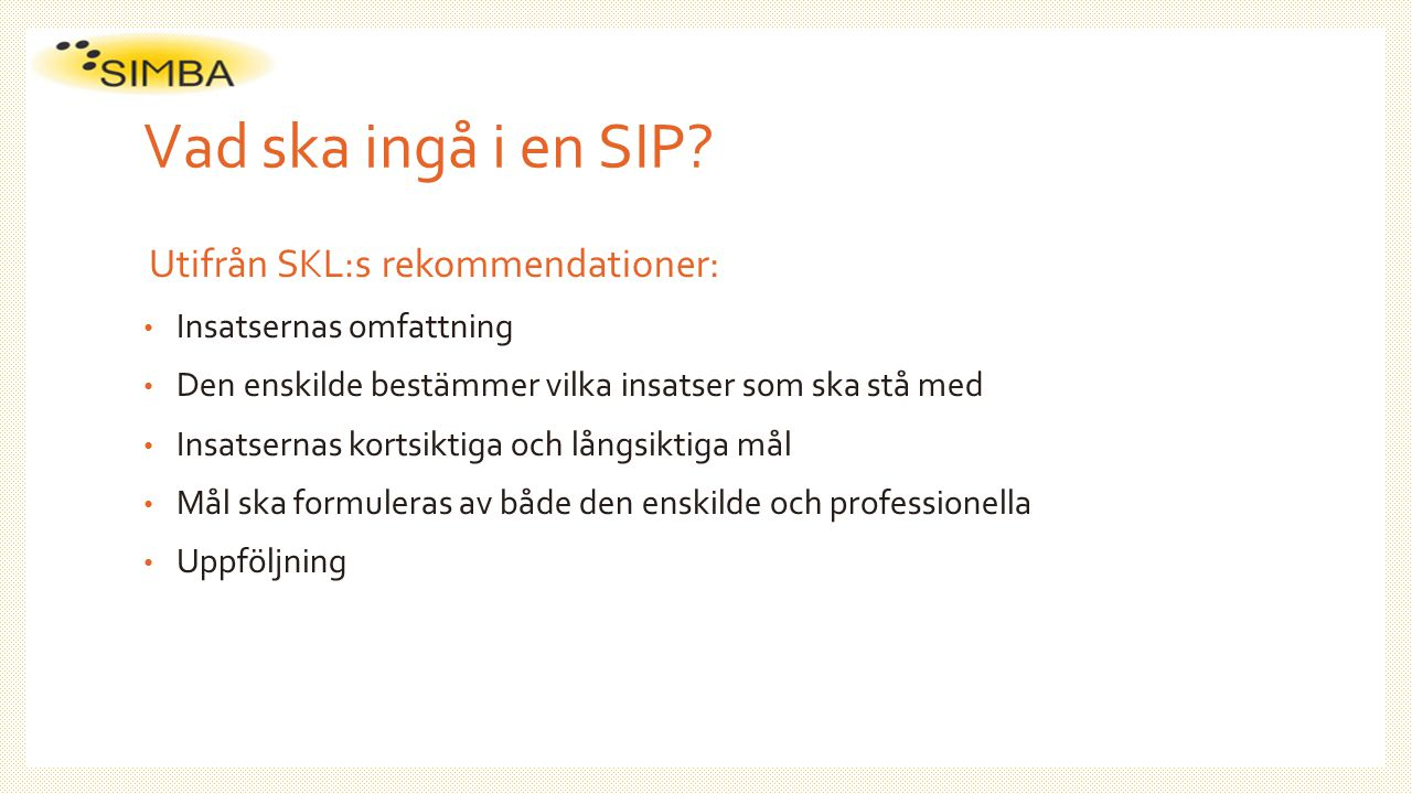Vad ska ingå i en SIP Utifrån SKL:s rekommendationer: