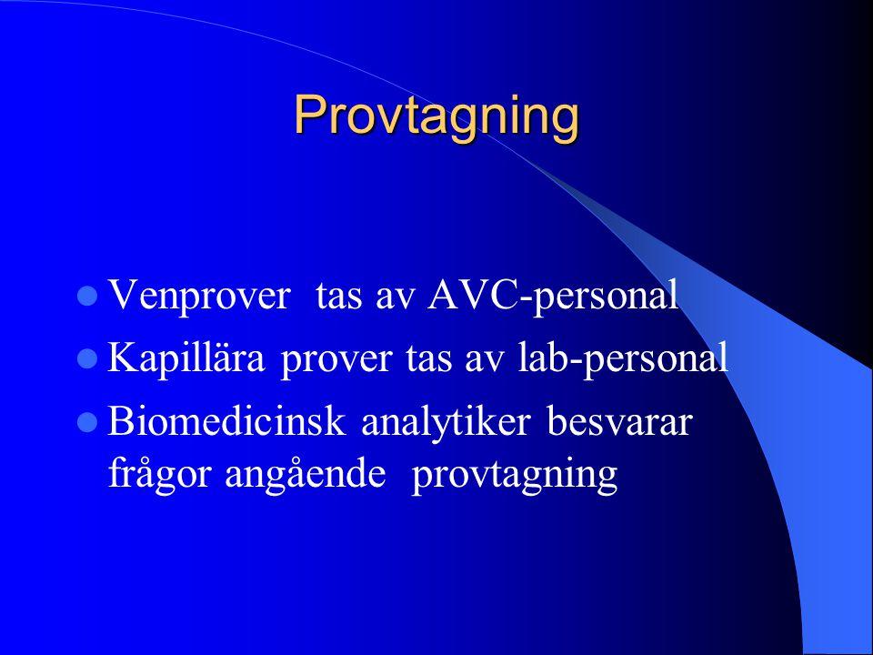 Provtagning Venprover tas av AVC-personal