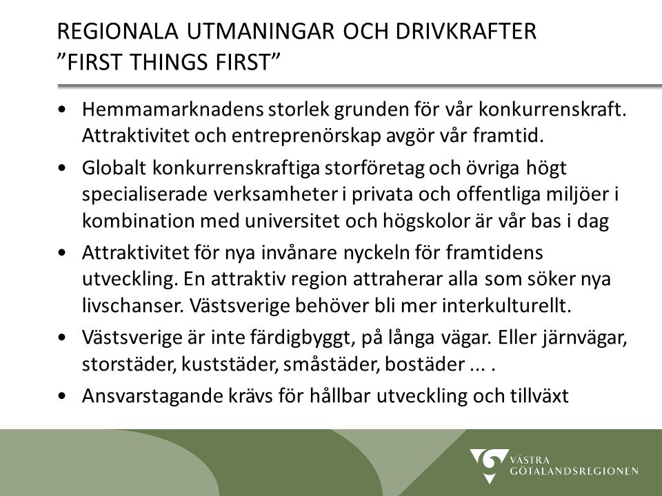 REGIONALA UTMANINGAR OCH DRIVKRAFTER FIRST THINGS FIRST