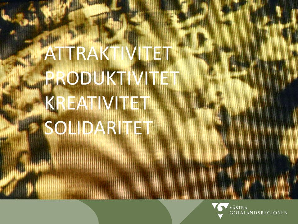 ATTRAKTIVITET PRODUKTIVITET KREATIVITET SOLIDARITET