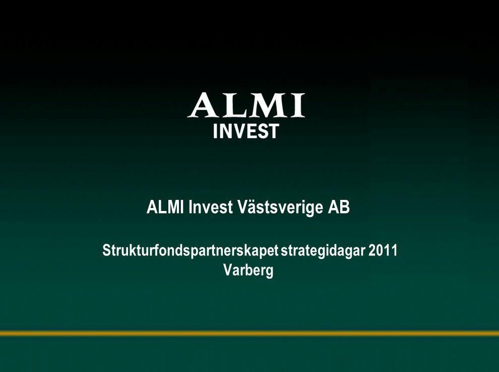 ALMI Invest Västsverige AB Strukturfondspartnerskapet strategidagar 2011 Varberg