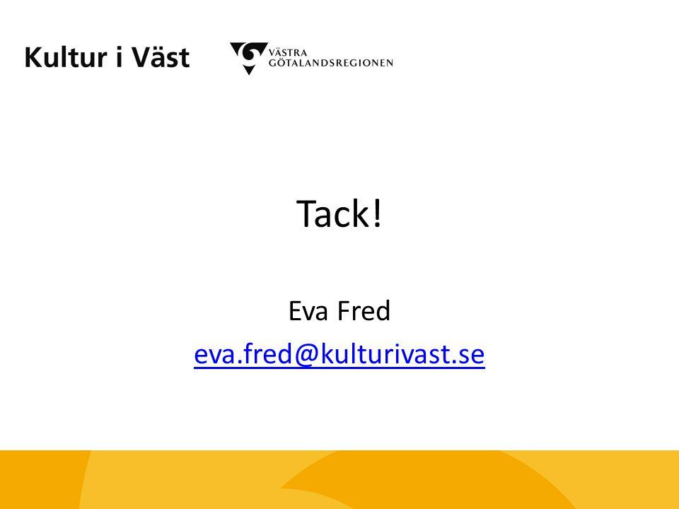 Eva Fred eva.fred@kulturivast.se