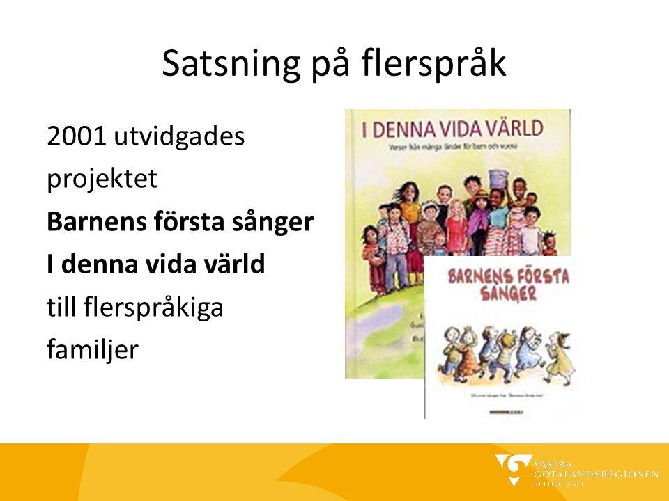 Satsning på flerspråk 2001 utvidgades projektet Barnens första sånger