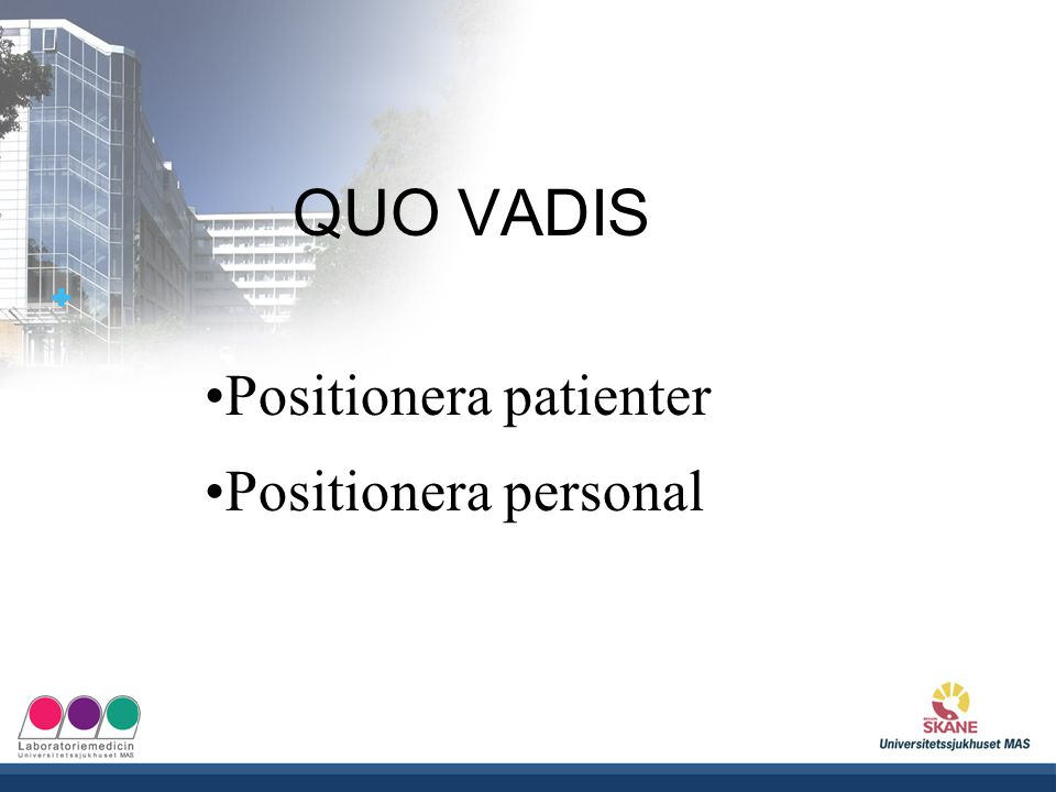 QUO VADIS Positionera patienter Positionera personal
