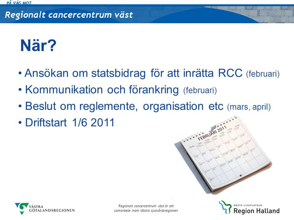 När Ansökan om statsbidrag för att inrätta RCC (februari)