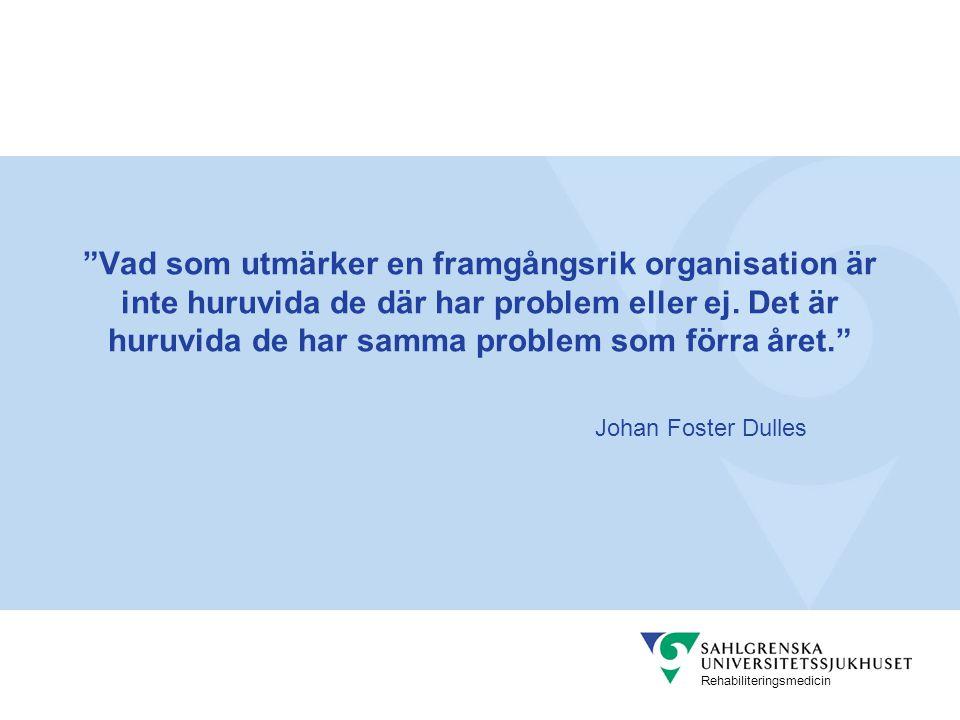Vad som utmärker en framgångsrik organisation är inte huruvida de där har problem eller ej. Det är huruvida de har samma problem som förra året.