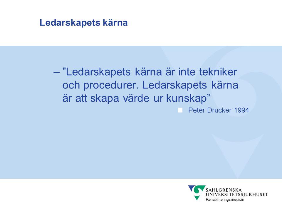 Ledarskapets kärna Ledarskapets kärna är inte tekniker och procedurer. Ledarskapets kärna är att skapa värde ur kunskap