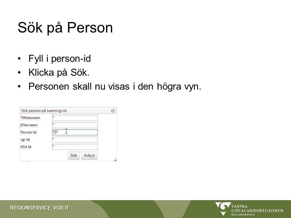 Sök på Person Fyll i person-id Klicka på Sök.