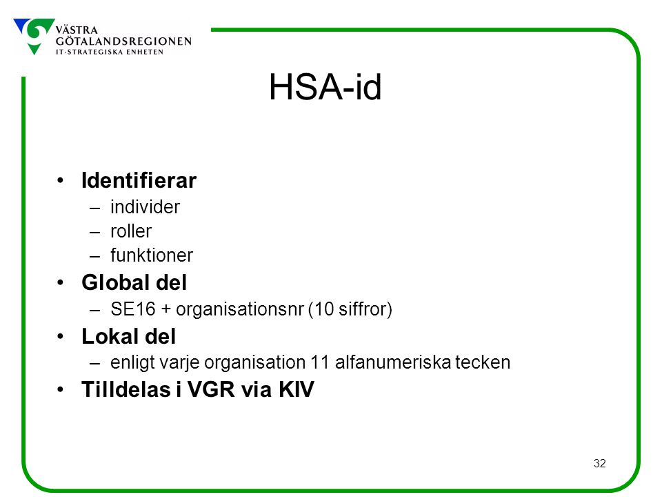 HSA-id Identifierar Global del Lokal del Tilldelas i VGR via KIV