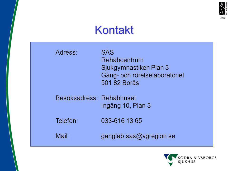 Kontakt Adress: SÄS Rehabcentrum Sjukgymnastiken Plan 3