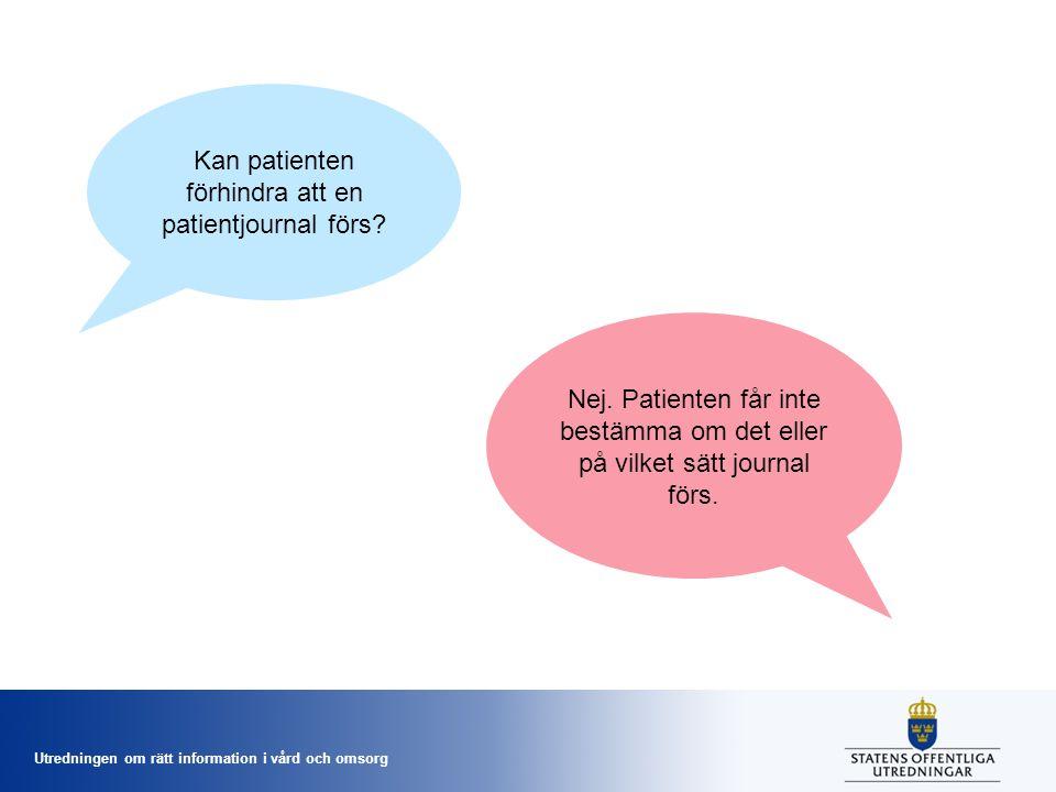 Kan patienten förhindra att en patientjournal förs