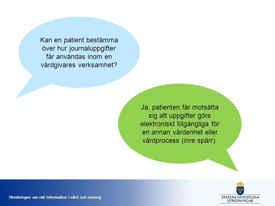 Kan en patient bestämma över hur journaluppgifter får användas inom en vårdgivares verksamhet