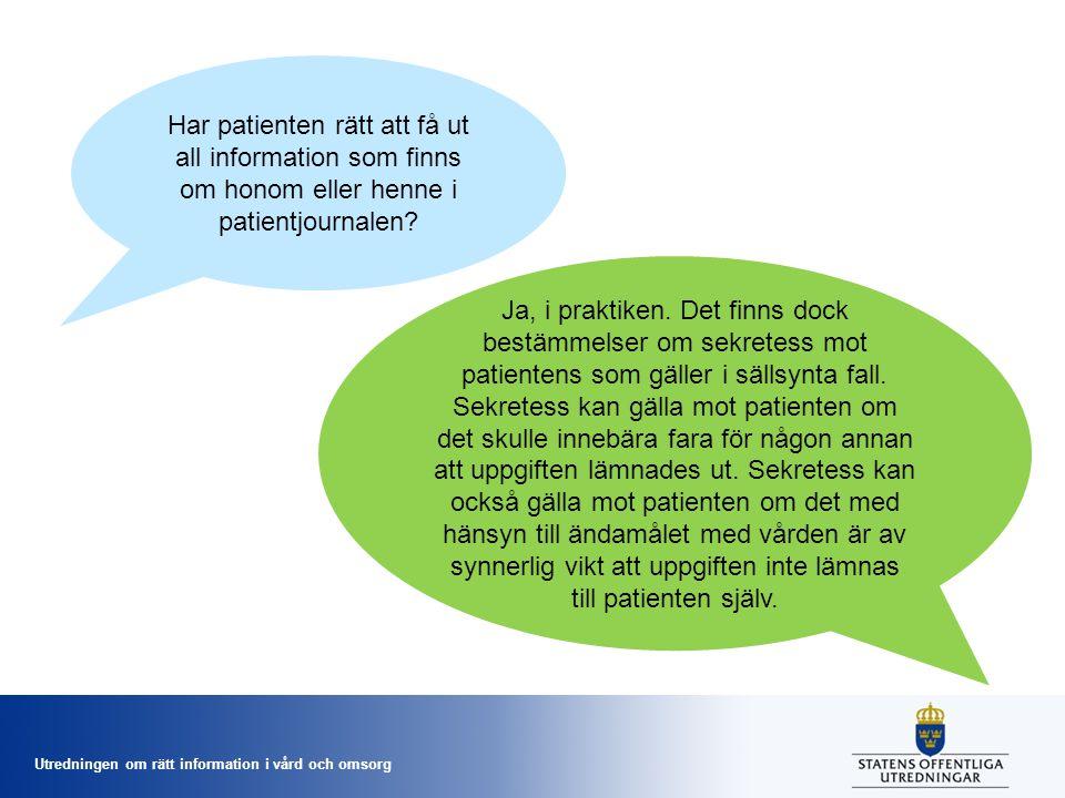 Har patienten rätt att få ut all information som finns om honom eller henne i patientjournalen