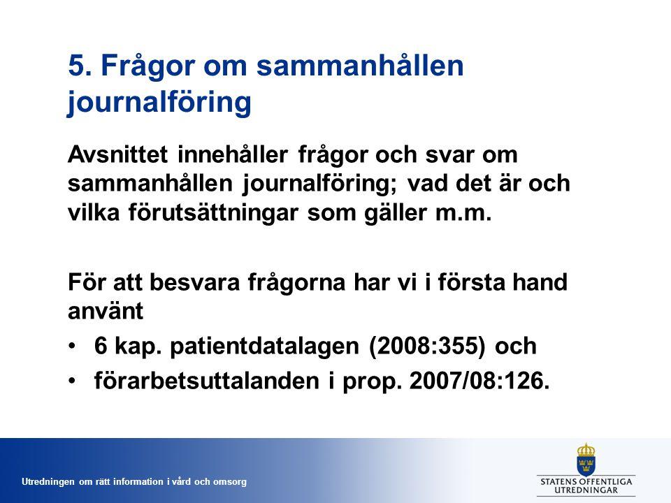 5. Frågor om sammanhållen journalföring