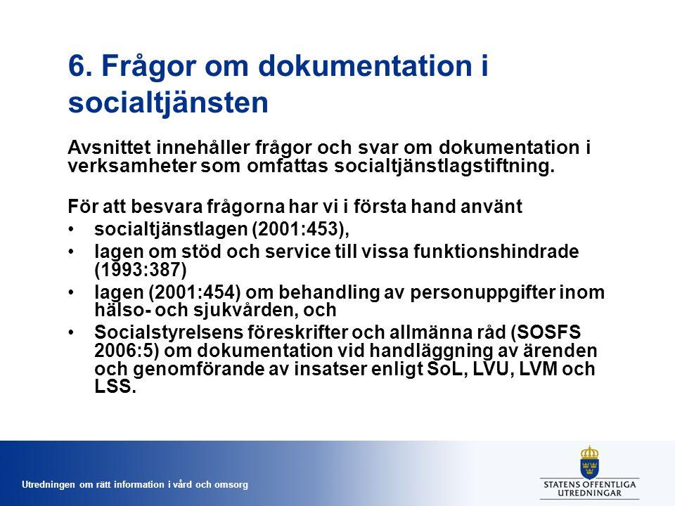 6. Frågor om dokumentation i socialtjänsten