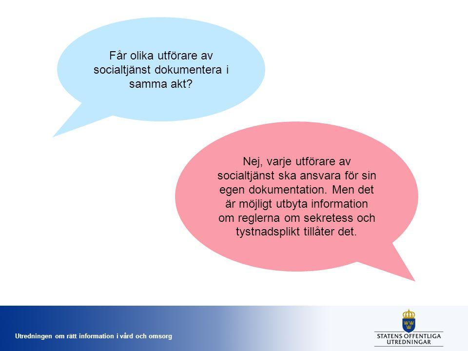 Får olika utförare av socialtjänst dokumentera i samma akt