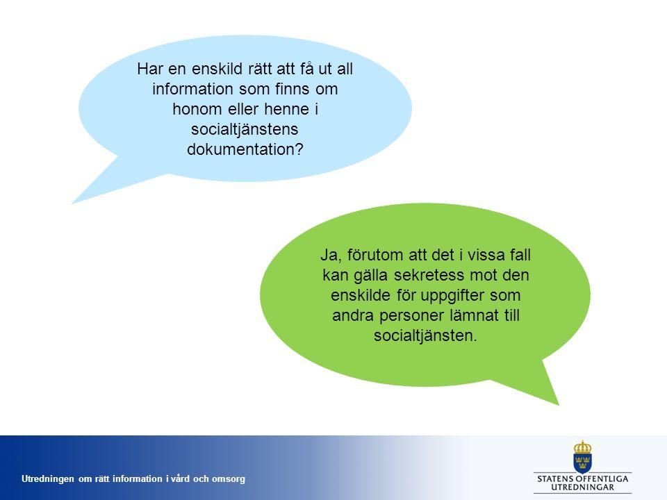 Har en enskild rätt att få ut all information som finns om honom eller henne i socialtjänstens dokumentation