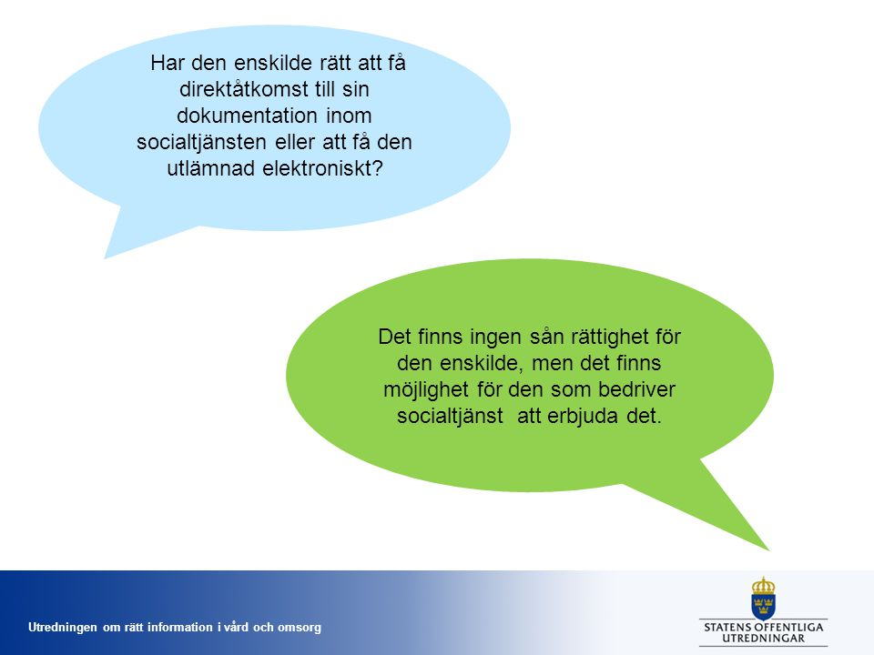Har den enskilde rätt att få direktåtkomst till sin dokumentation inom socialtjänsten eller att få den utlämnad elektroniskt