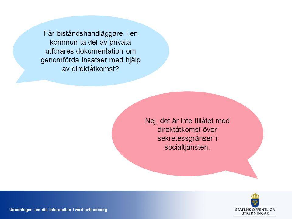 Får biståndshandläggare i en kommun ta del av privata utförares dokumentation om genomförda insatser med hjälp av direktåtkomst